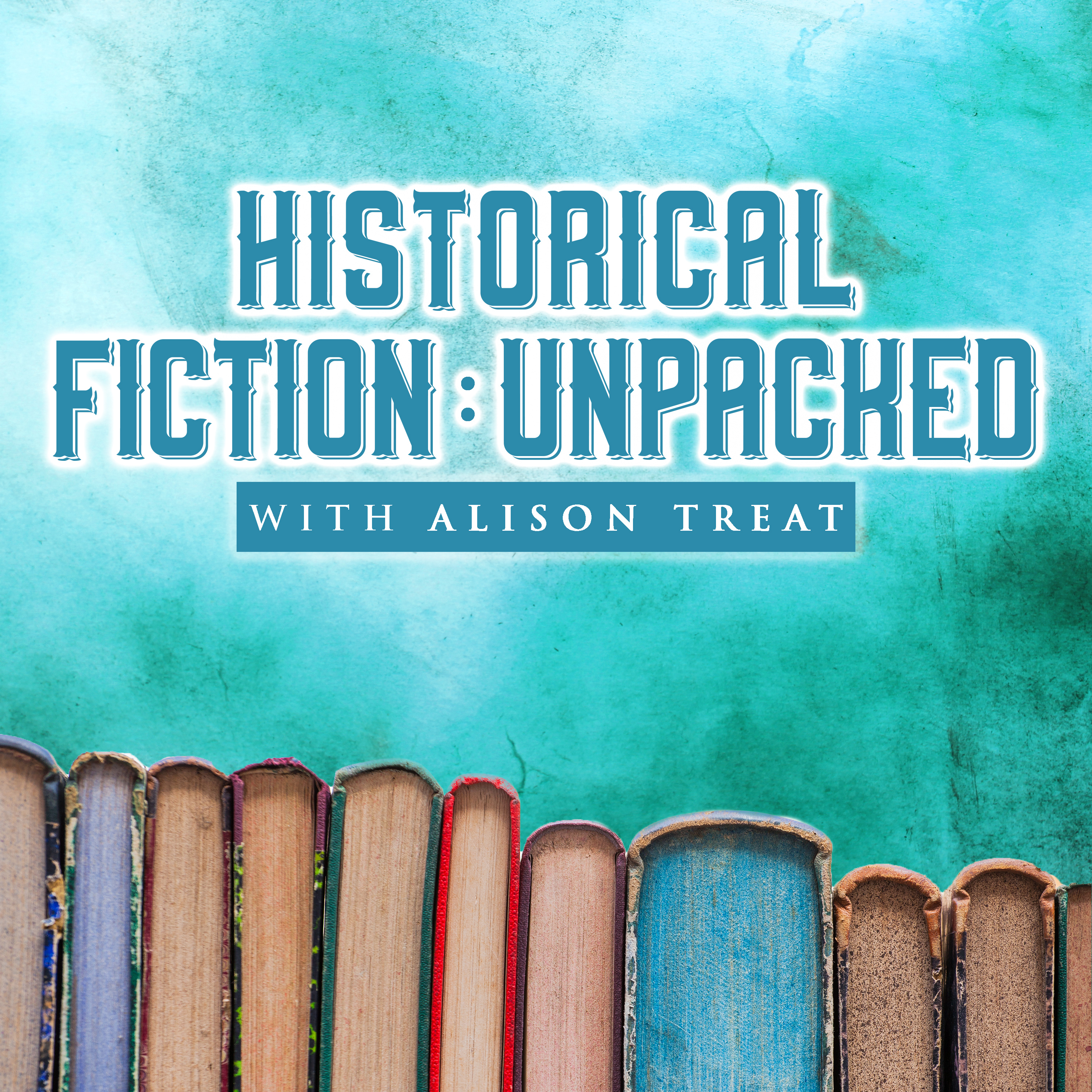 Historical Fiction: Unpacked